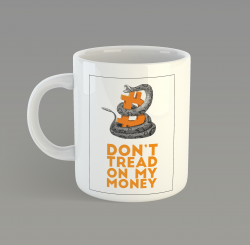CANECA DON'T TREAD ON MY MONEY